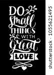 hand lettering do small things... | Shutterstock .eps vector #1055621495