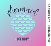 mermaid off duty quote with... | Shutterstock .eps vector #1055885114