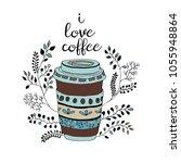 i love coffee. cute coffee ...   Shutterstock .eps vector #1055948864