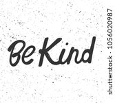 be kind. vector hand drawn... | Shutterstock .eps vector #1056020987