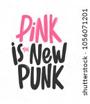 pink is the new punk. vector... | Shutterstock .eps vector #1056071201