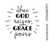 when god reigns  grace pours  ... | Shutterstock .eps vector #1056080591
