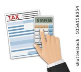tax form  and the man's hand ... | Shutterstock .eps vector #1056158354
