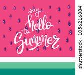 hello summer letting hand... | Shutterstock .eps vector #1056216884