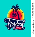 vintage tropical party emblem... | Shutterstock .eps vector #1056283277