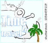 time to travel.love travel... | Shutterstock .eps vector #1056459119