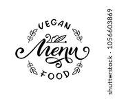 logotype  vegan food menu. hand ... | Shutterstock .eps vector #1056603869