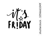 it's friday  vector hand drawn... | Shutterstock .eps vector #1056661049
