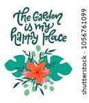 the garden is my happy place....   Shutterstock .eps vector #1056761099