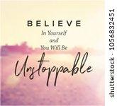 quote   believe in yourself | Shutterstock . vector #1056832451