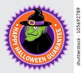 Happy Halloween Guarantee Witch Seal / Sticker - stock vector