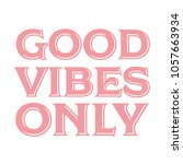 good vibes only positive... | Shutterstock .eps vector #1057663934