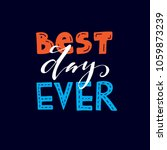best day ever   hand drawn... | Shutterstock .eps vector #1059873239