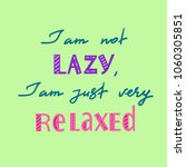 i am not lazy  i am just very... | Shutterstock .eps vector #1060305851