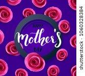 happy mother's day quote  hand... | Shutterstock .eps vector #1060328384