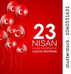 23 nisan cocuk baryrami.... | Shutterstock .eps vector #1060531631