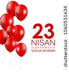 23 nisan cocuk baryrami.... | Shutterstock .eps vector #1060531634