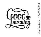 handwritten lettering good... | Shutterstock .eps vector #1060556714