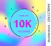 10k followers thank you card....   Shutterstock .eps vector #1061178044