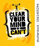 clear your mind of can't.... | Shutterstock .eps vector #1061405294