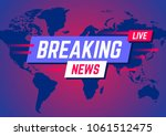 breaking news. news broadcast... | Shutterstock .eps vector #1061512475