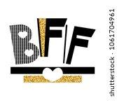 fashion print bff   best... | Shutterstock .eps vector #1061704961