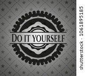 do it yourself black emblem | Shutterstock .eps vector #1061895185