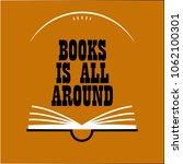 inscription books is all around.... | Shutterstock .eps vector #1062100301
