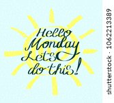hello monday let's do this.... | Shutterstock .eps vector #1062213389