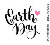 earth day vector handwritten... | Shutterstock .eps vector #1062404381