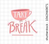 take a break poster design.... | Shutterstock .eps vector #1062460871