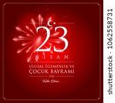 23 nisan cocuk bayrami vector... | Shutterstock .eps vector #1062558731