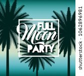full moon party summer | Shutterstock .eps vector #1062896981