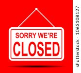 red sign sorry we're closed | Shutterstock .eps vector #1063108127