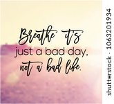 quote   breathe it's just a bad ... | Shutterstock . vector #1063201934