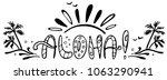 hand drawn lettering aloha ... | Shutterstock .eps vector #1063290941