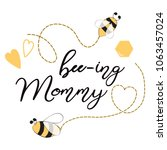 text bee ing mommy decorated... | Shutterstock .eps vector #1063457024