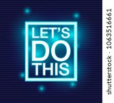 let's do this. motivational... | Shutterstock .eps vector #1063516661