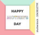 happy mothers day geometric...   Shutterstock .eps vector #1063810799