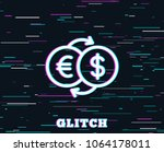 glitch effect. money exchange... | Shutterstock .eps vector #1064178011