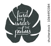 find me under the palms   hand... | Shutterstock .eps vector #1064492384