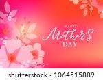 happy mother's day handwritten... | Shutterstock .eps vector #1064515889