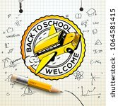welcome back to school logo ... | Shutterstock .eps vector #1064581415