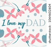 quote i love my dad. excellent... | Shutterstock .eps vector #1064602604