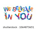 we believe in you. motivational ... | Shutterstock .eps vector #1064873651