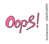 word oops. brush hand made text.... | Shutterstock . vector #1064910095