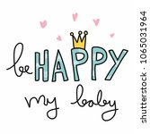 be happy my baby word and crown ... | Shutterstock .eps vector #1065031964