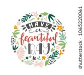 have a beautiful day   unique... | Shutterstock .eps vector #1065220061
