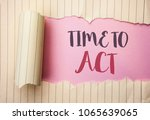 Small photo of Writing note showing Time To Act. Business photo showcasing Action Moment Strategy Deadline Perform Start Effort Acting written on the pink background behind Tear Notebook Paper.