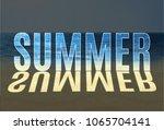 lettering composition of summer ... | Shutterstock .eps vector #1065704141